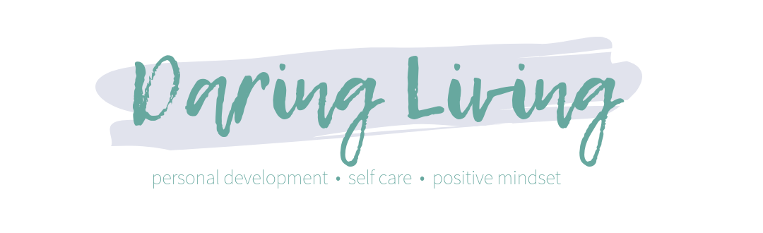 Daring Living Logo | Blog: Personal Development, Self Care, Positive Mindset